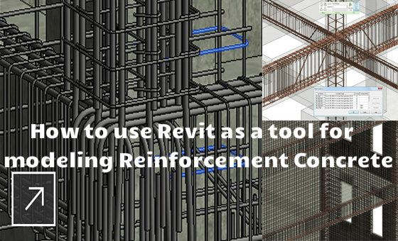 Revit Software Offers Many Tools for Modeling Reinforcement Concrete