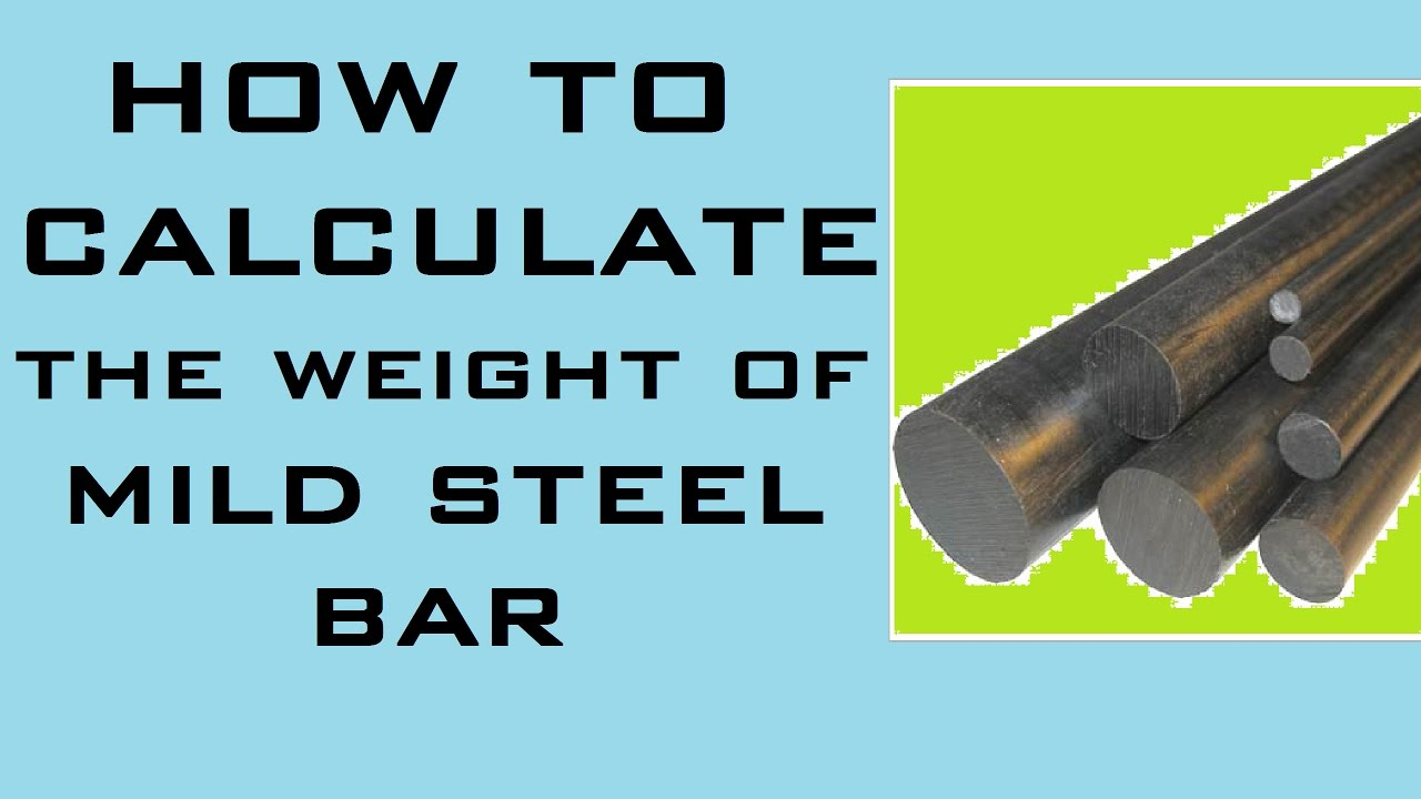 How To Calculate Weight Of Mild Steel Bar Engineering Feed
